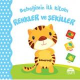 Bebeğimin İlk Kitabı - Renkler ve Şekiller