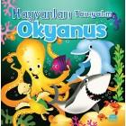 Hayvanları Tanıyalım - Okyanus