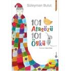 101 Atasözü 101 Öykü - Süleyman Bulut
