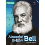 Alexander Graham Bell - Bilim İnsanlarının Yaşam Öyküleri - Catherine Chambers