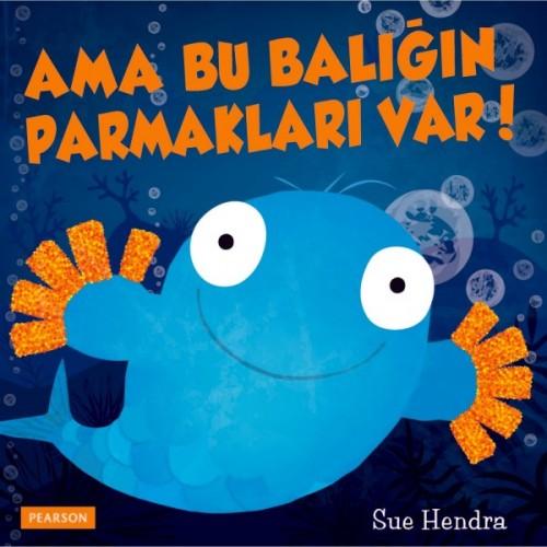 Ama Bu Balığın Parmakları Var! - Sue Hendra