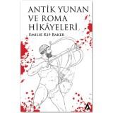 Antik Yunan ve Roma Hikayeleri - Emilie Kip Baker