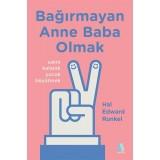 Bağırmayan Anne Baba Olmak - Hal Edward Runkel