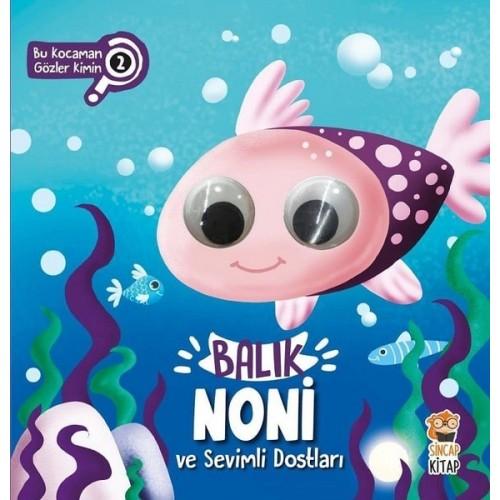 Balık Noni ve Sevimli Dostları - Bu Kocaman Gözler Kimin? 2 - Asiye Aslı Aslaner