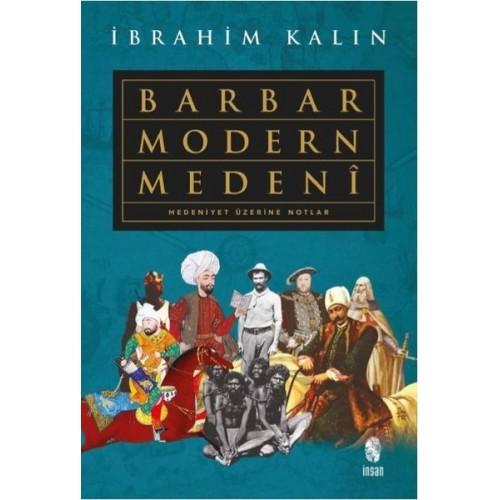 Barbar Modern Medeni - İbrahim Kalın