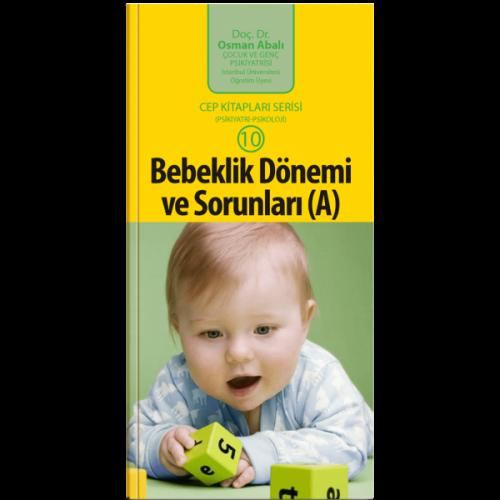 Bebeklik Dönemi ve Sorunları (A) (Cep Kitapları Serisi - 10) - Osman Abalı