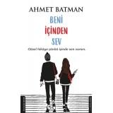 Beni İçinden Sev - Ahmet Batban