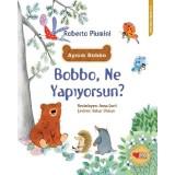 Bobbo, Ne Yapıyorsun? - Roberto Piumini