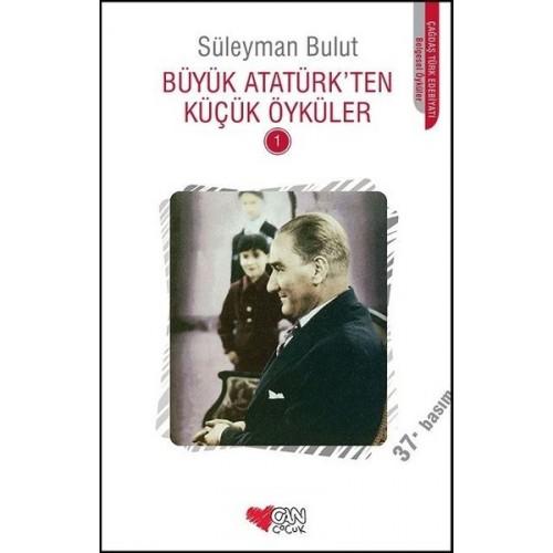 Büyük Atatürk'ten Küçük Öyküler - 2 - Süleyman Bulut