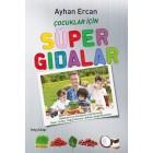 Çocuklar İçin Süper Gıdalar - Ayhan Ercan