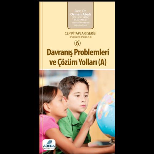 Davranış Problemleri ve Çözüm Yolları (A) (Cep Kitapları Serisi - 6) - Osman Abalı