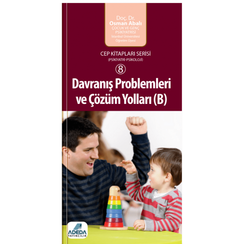 Davranış Problemleri ve Çözüm Yolları (B) (Cep Kitapları Serisi - 8) - Osman Abalı