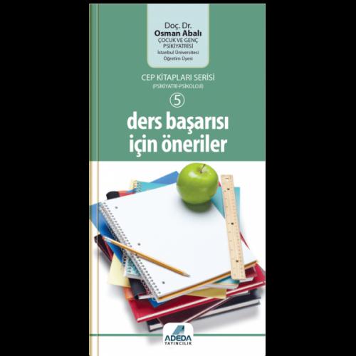 Ders Başarısı İçin Öneriler (Cep Kitapları Serisi - 5) - Osman Abalı