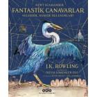 Fantastik Canavarlar Nelerdir, Nerede Bulunurlar? Resimli - Büyük Boy - J. K. Rowling