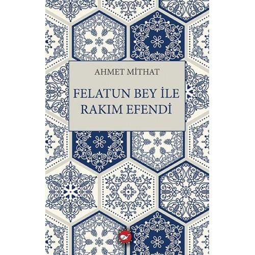 Felatun Bey ile Rakım Efendi - Ahmet Mithat