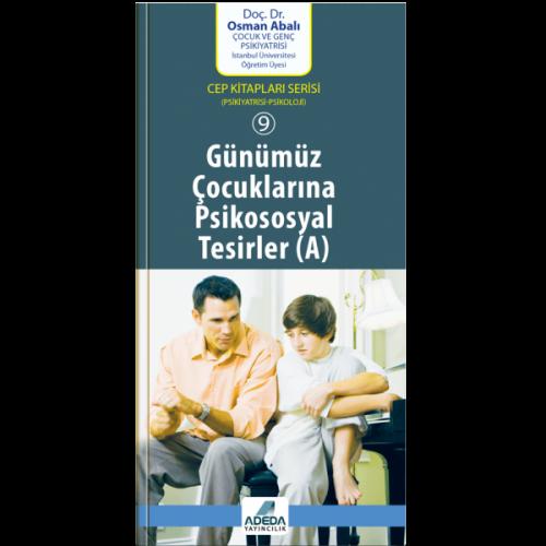 Günümüz Çocuklarına Psikososyal Tesirler (Cep Kitapları Serisi - 9) - Osman Abalı
