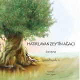 Hatırlayan Zeytin Ağacı - İsmail Keskin