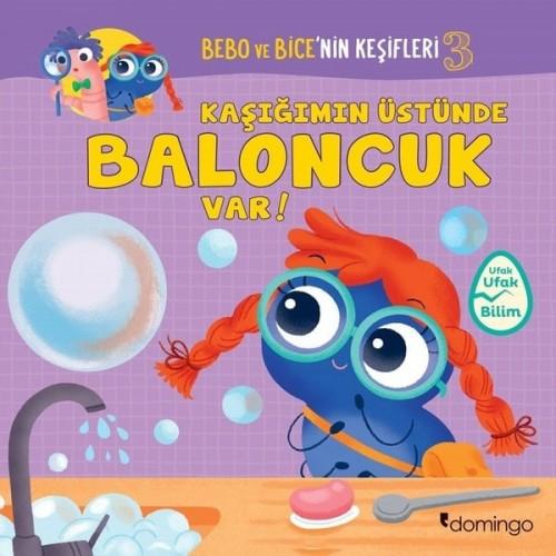 Kaşığımın Üstünde Baloncuk Var! - Bebo ve Bice'nin Keşifleri 3 - Tecnoscienza