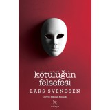 Kötülüğün Felsefesi - Lars Fr. H. Svendsen
