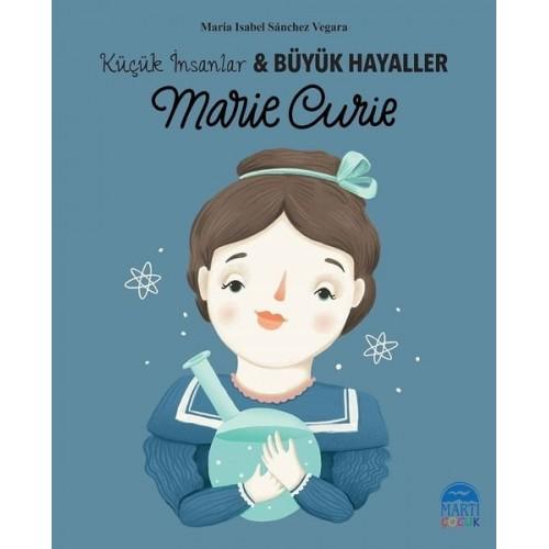 Marie Curie-Küçük İnsanlar ve Büyük Hayaller - Maria Isabel Sanchez Vegara