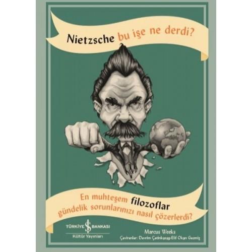 Nietzsche Bu İşe Ne Derdi? - Marcus Weeks