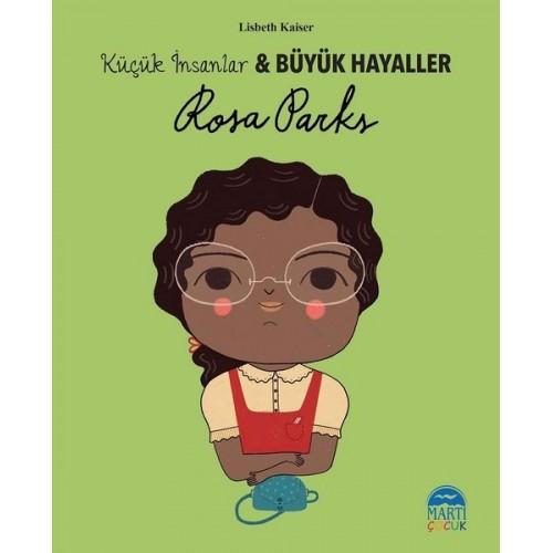 Rosa Parks-Küçük İnsanlar ve Büyük Hayaller - Lisbeth Kaiser
