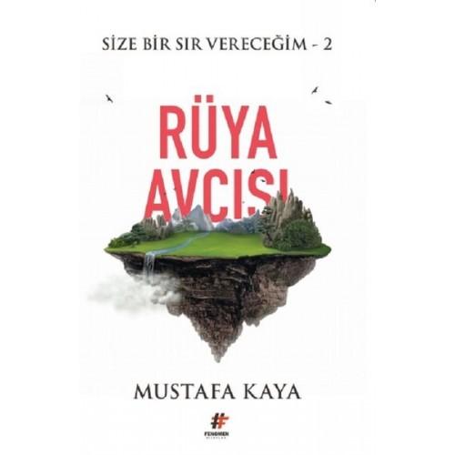 Rüya Avcısı - Size Bir Sır Vereceğim 2 - Mustafa Kaya
