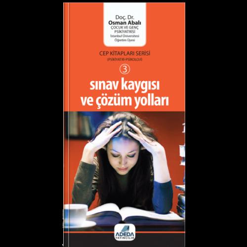 Sınav Kaygısı ve Çözüm Yolları (Cep Kitapları Serisi - 3) - Osman Abalı