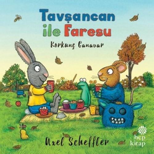 Tavşancan ile Faresu - Korkunç Canavar - Axel Scheffler