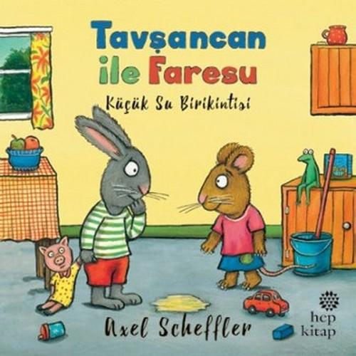 Tavşancan ile Faresu - Küçük Su Birikintisi - Axel Scheffler