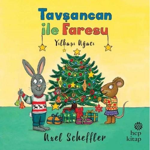 Tavşancan ile Faresu - Yılbaşı Ağacı - Axel Scheffler