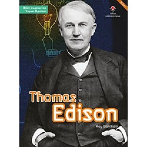 Thomas Edison - Bilim İnsanlarının Yaşam Öyküleri - Kay Barnham