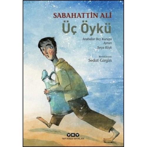 Üç Öykü - Sabahattin Ali