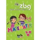 ZBG Zihinsel Becerilerimi Geliştiriyorum - 5 - 6 Yaş Matematik - Kolektif