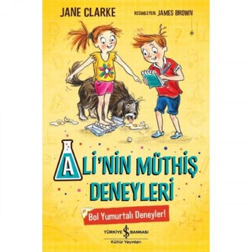 Ali'nin Müthiş Deneyleri - Bol Yumurtalı Deneyler! - Jane Clarke