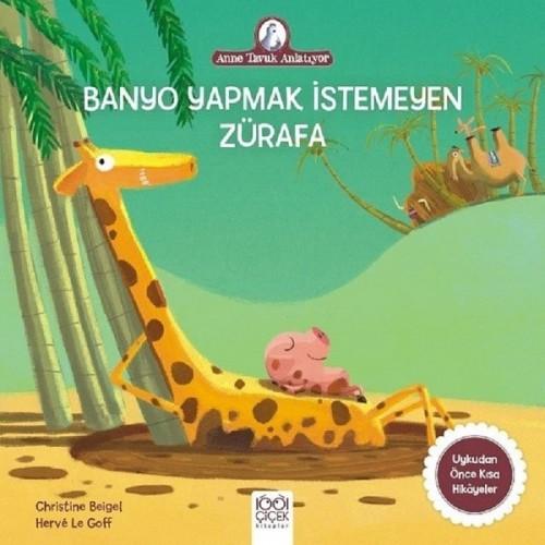 Banyo Yapmak İstemeyen Zürafa - Christine Beigel