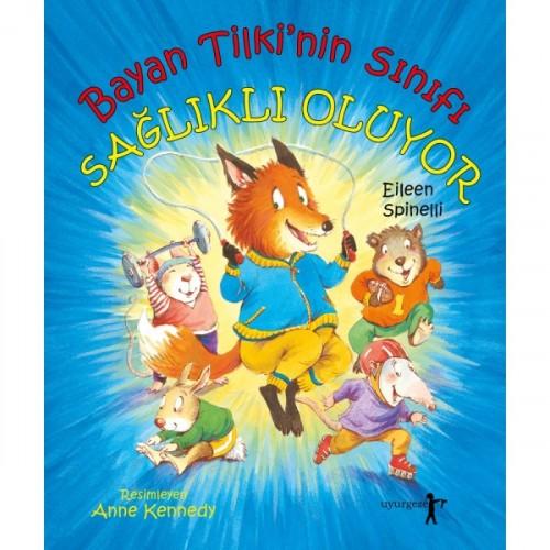 Bayan Tilki'nin Sınıfı Sağlıklı Oluyor - Eileen Spinelli