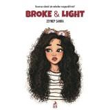 Broke & Light - Zeynep Sahra