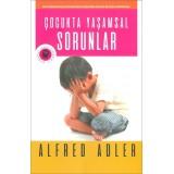 Çocukta Yaşamsal Sorunlar - Alfred Adler