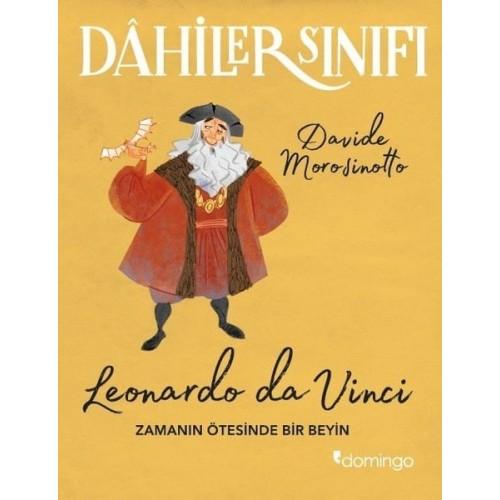 Dahiler Sınıfı: Leonardo Da Vinci - Zamanın Ötesinde Bir Beyin - Davide Morosinotto