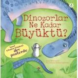 Dinozorlar Ne Kadar Büyüktü? - Anna Milbourne