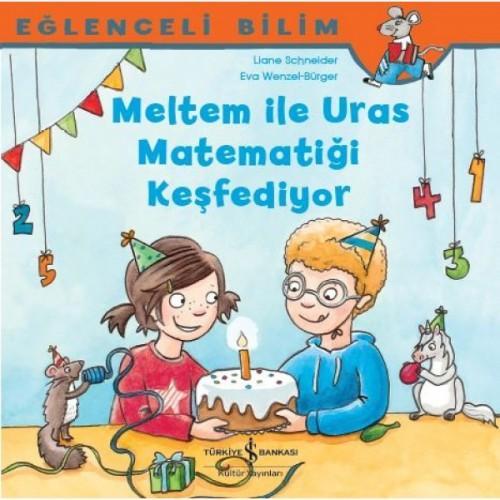 Eğlenceli Bilim - Meltem İle Uras Matematiği Keşfediyor - Maria Breuer