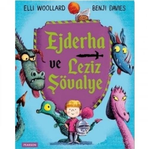 Ejderha ve Leziz Şövalye - Elli Woollard