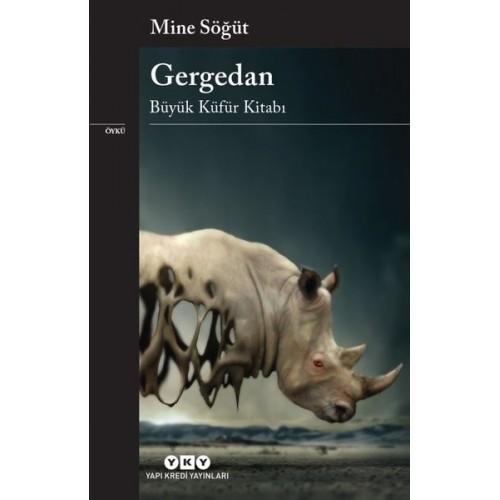 Gergedan - Büyük Küfür Kitabı - Mine Söğüt
