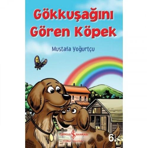 Gökkuşağını Gören Köpek - Mustafa Yoğurtçu