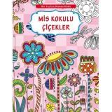 Her Yaş İçin Boyama Kitabı - Mis Kokulu Çiçekler - Kolektif