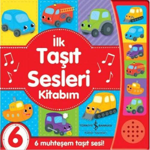 İlk Taşıt Sesleri Kitabım  - 6 Muhteşem Taşıt Sesi! - Kolektif