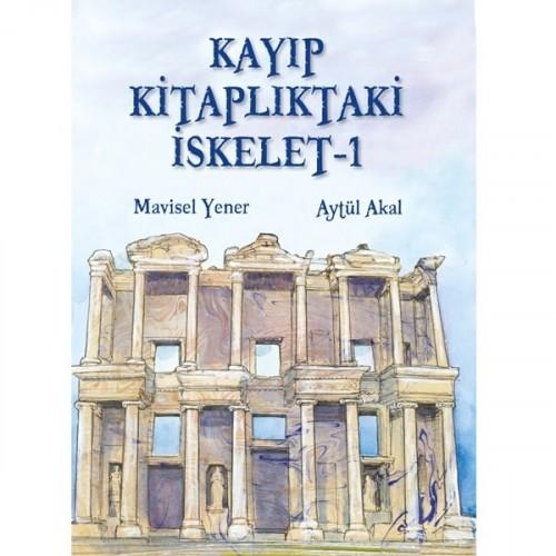 Kayıp Kitaplıktaki İskelet - 1 - Aytül Akal, Mavisel Yener