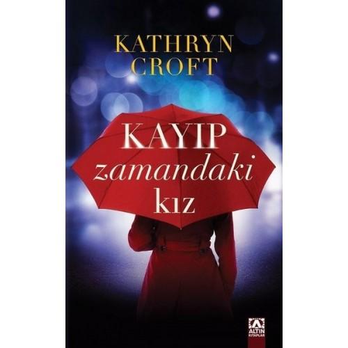 Kayıp Zamandaki Kız - Kathryn Croft