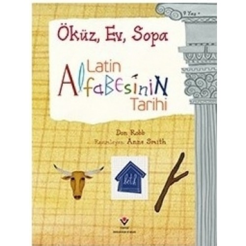 Latin Alfabesinin Tarihi - Öküz, Ev, Sopa - Don Robb